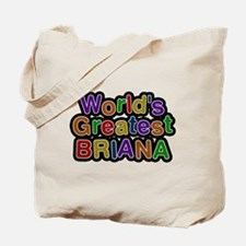 Worlds Greatest Briana Tote Bag