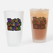Worlds Greatest Briana Drinking Glass