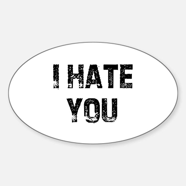 I Hate You Bumper Stickers | Car Stickers, Decals, & More