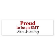 Proud EMT: New Mommy Bumper Bumper Sticker