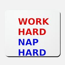 Work Hard Nap Hard Mousepad