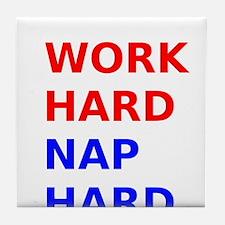 Work Hard Nap Hard Tile Coaster