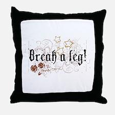 Break a Leg Throw Pillow