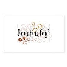 Break a Leg Rectangle Decal
