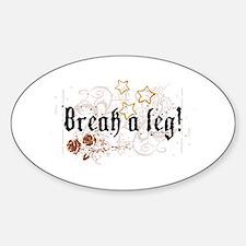 Break a Leg Oval Decal
