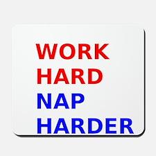 Work Hard Nap Harder Mousepad