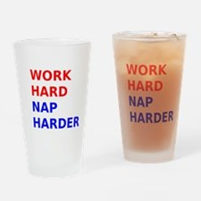 Work Hard Nap Harder Drinking Glass