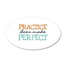 Practice Does Make Perfect 20x12 Oval Wall Decal