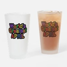 Worlds Greatest April Drinking Glass