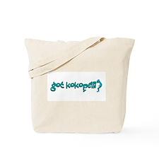Got Kokopelli? Tote Bag