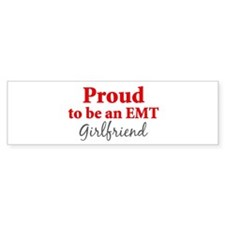 Proud EMT: Girlfriend Bumper Bumper Sticker