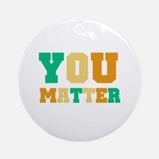 YOU Matter Ornament (Round)