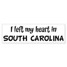 Left my Heart: SOUTH CAROLINA Bumper Car Sticker