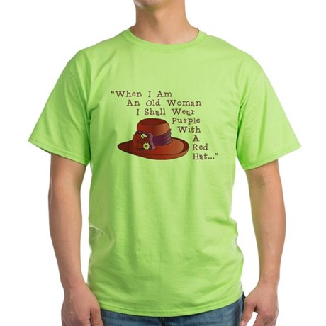When I Am An Old Woman T-Shirt