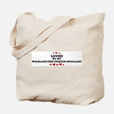 Loved by: WILDLAND FIRE FIGHT Tote Bag