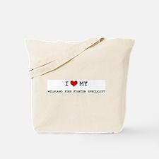 I Love My WILDLAND FIRE FIGHT Tote Bag