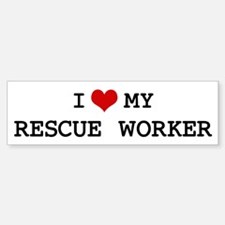 I Love My RESCUE WORKER Bumper Bumper Bumper Sticker