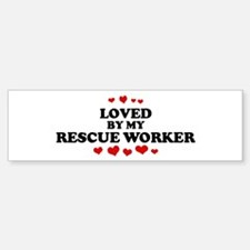 Loved by: RESCUE WORKER Bumper Bumper Bumper Sticker