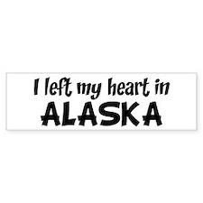 Left my Heart: ALASKA Bumper Bumper Stickers