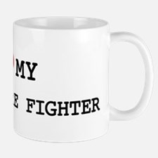 I Love My FOREST FIRE FIGHTER Mug