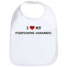I Love My FIREFIGHTER-PARAMED Bib
