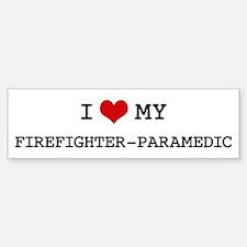 I Love My FIREFIGHTER-PARAMED Bumper Bumper Bumper Sticker