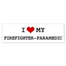 I Love My FIREFIGHTER-PARAMED Bumper Bumper Sticker