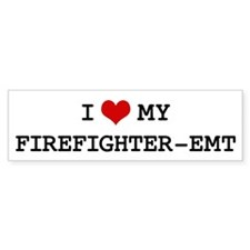 I Love My FIREFIGHTER-EMT Bumper Bumper Sticker
