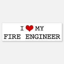 I Love My FIRE ENGINEER Bumper Bumper Bumper Sticker