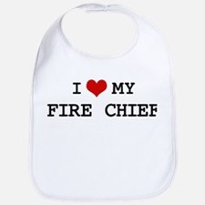 I Love My FIRE CHIEF Bib