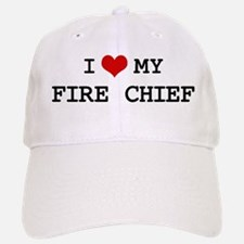I Love My FIRE CHIEF Baseball Baseball Cap