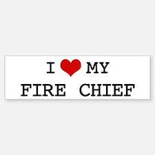 I Love My FIRE CHIEF Bumper Bumper Bumper Sticker