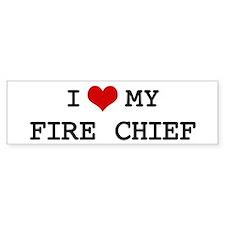 I Love My FIRE CHIEF Bumper Bumper Sticker