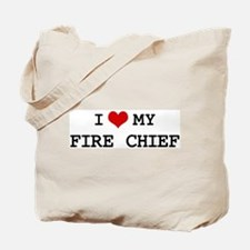 I Love My FIRE CHIEF Tote Bag