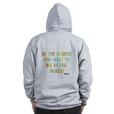 Be The Change Zip Hoodie