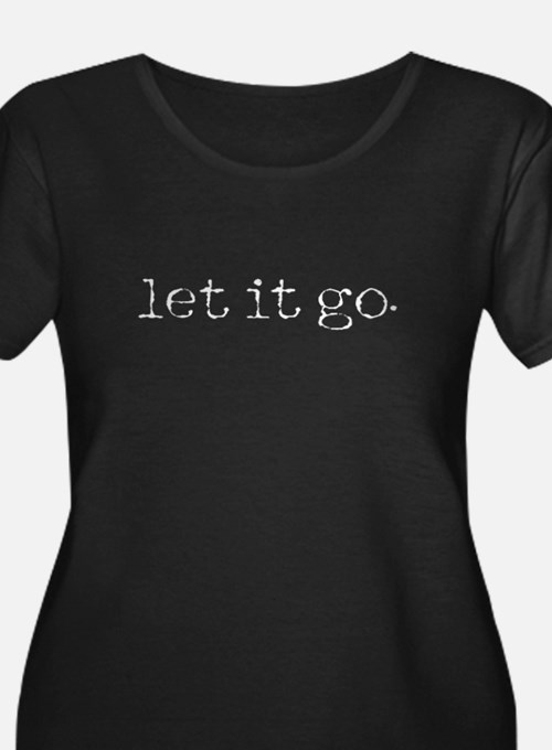 let it go Plus Size T-Shirt
