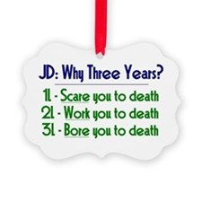 JD = Three Years Ornament