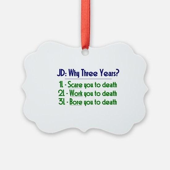 JD = Three Years Ornament