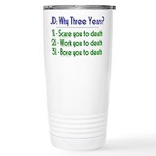 JD = Three Years Travel Mug