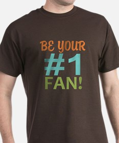 Be Your Number One Fan T-Shirt