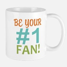 Be Your Number One Fan Mug