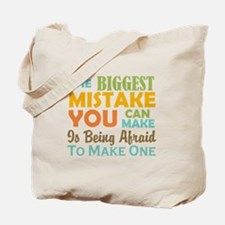 The Biggest Mistake Tote Bag