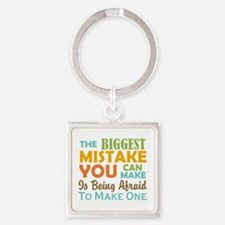 The Biggest Mistake Square Keychain