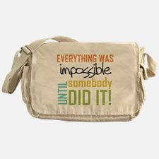 Impossible Until Somebody Did It Messenger Bag