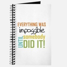 Impossible Until Somebody Did It Journal