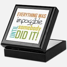 Impossible Until Somebody Did It Keepsake Box