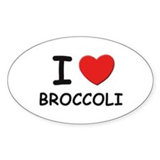 I love broccoli Oval Decal