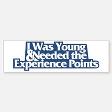 """I was young..."" (D&D) Bumper Bumper Bumper Sticker"