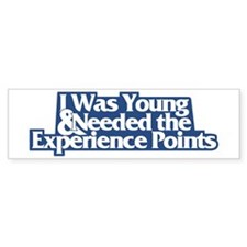 """I was young..."" (D&D) Bumper Bumper Sticker"