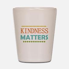 Kindness Matters Shot Glass